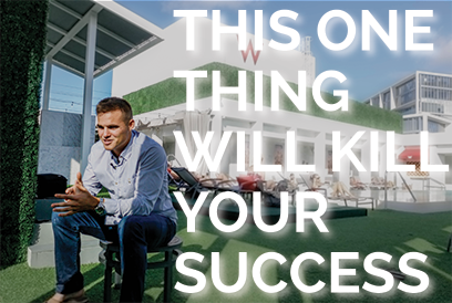 This One Thing Will KILL Your Success