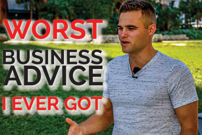 The Worst Business Advice I EVER Got