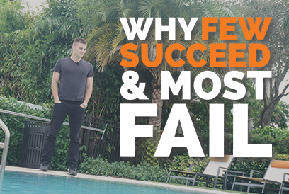 Why Few Succeed And Most Fail