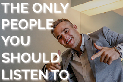 The ONLY People You Should Listen Too